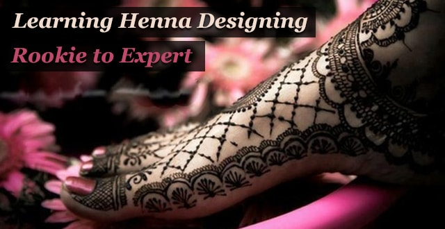 Learning Henna Designing: Rookie to Expert