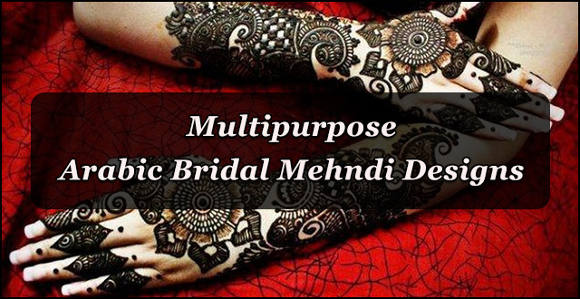 3 Exquisite, Multipurpose Arabic Bridal Mehndi Designs